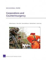 Corporations and Counterinsurgency - William Rosenau, Peter Chalk, Austin Long, Michelle Parker, Renny McPherson