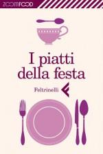 I piatti della festa (Zoom food) (Italian Edition) - Unknown