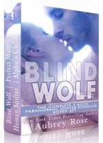 Blind Wolf: The Complete 4-Book Boxed Set - Aubrey Rose