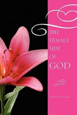 The Female Side of God - Charlotte Williams