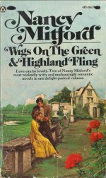 Wigs on the Green and Highland Fling - Nancy Mitford
