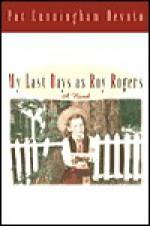 My Last Days as Roy Rogers - Pat Devoto