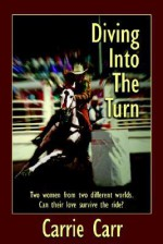 Diving Into the Turn - Carrie Carr