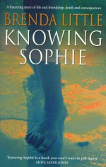 Knowing Sophie - Brenda Little
