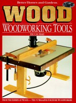 Wood: Woodworking Tools You Can Make (Better Homes and Gardens) - Better Homes and Gardens