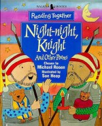 Night-Night, Knight and Other Poems : Level Three, Blue (Reading Together Ser.) - Michael Rosen, Sue Heap