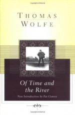 Of Time and the River: A Legend of Man's Hunger in His Youth - Thomas Wolfe, Pat Conroy