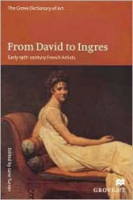 From David to Ingres: Early 19th-Century French Artists - Jane Turner