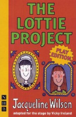 The Lottie Project - Jacqueline Wilson, Vicky Ireland