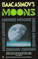 Isaac Asimov's Moons - Gardner R. Dozois, Sheila Williams, Robert Reed, Geoffrey A. Landis, Terry Bisson, Tony Daniel, R. Garcia y Robertson, Allen Steele, Kim Stanley Robinson