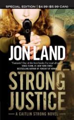 Strong Justice: A Caitlin Strong Novel (Caitlin Strong Novels) - Jon Land