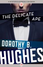 The Delicate Ape - Dorothy B. Hughes