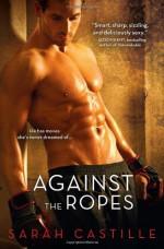 Against the Ropes - Sarah Castille