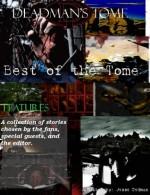 Deadman's Tome: Best of the Tome - Deb Eskie, J.W. Schnarr, M.J. Nichols, Brian Rowe, Philip Roberts, Jesse Dedman