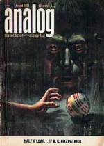 Analog Science Fiction and Fact, 1965 August (Volume LXXV, No. 6) - John W. Campbell Jr., Randall Garrett, Poul Anderson, R.C. Fitzpatrick, Christopher Anvil, James H. Schmitz, Carl A. Larson