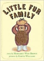 Little Fur Family - Margaret Wise Brown, Garth Williams