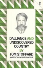 Dalliance & Undiscovered Country - Tom Stoppard, Arthur Schnitzler