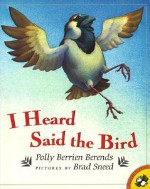 I Heard Said the Bird - Polly Berrien Berends, Brad Sneed