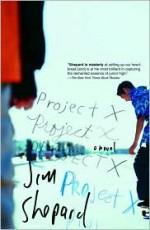 Project X - Jim Shepard