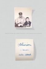 Oblivion: A Memoir - Héctor Abad, Anne McLean, Rosalind Harvey