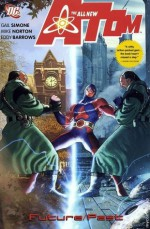 The All-New Atom, Vol. 2: Future/Past - Gail Simone, Mike Norton, Eddy Barrows, Andy Owens, Trevor Scott