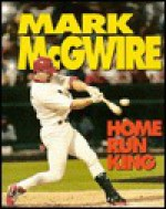 Mark McGwire: Home Run King - Jeff Savage