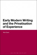 Early Modern Writing and the Privatization of Experience - Nick Davis