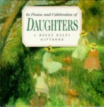 In Praise and Celebration of Daughters - Helen Exley, Exley