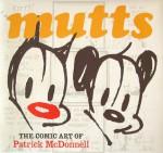 Mutts: The Comic Art Of Patrick McDonnell - Patrick McDonnell, John Carlin