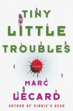 Tiny Little Troubles - Marc Lecard