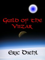 Guild of the Viizar - Eric Diehl