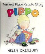 Tom and Pippo Read a Story - Helen Oxenbury