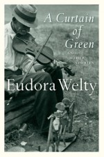 A Curtain of Green and Other Stories - Eudora Welty, Katherine Anne Porter
