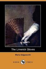 The Limerick Gloves (Dodo Press) - Maria Edgeworth
