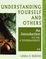 Understanding Yourself and Others: An Introduction to the 4 Temperaments-4.0 - Linda V. Berens
