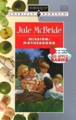 Mission: Motherhood - Jule McBride