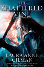 The Shattered Vine - Laura Anne Gilman