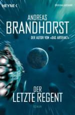 Der letzte Regent: Roman (German Edition) - Andreas Brandhorst