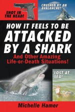 How it Feels to Be Attcked by a Shark - Michelle Hamer