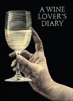 A Wine Lover's Diary - Firefly Books, Scott McKowen