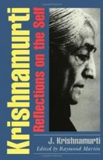 Krishnamurti: Reflections on the Self - Jiddu Krishnamurti, Raymond Martin