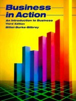 Business in Action: An Introduction to Business - Lester R. Bittel
