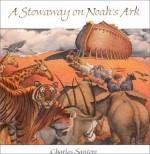 A Stowaway on Noah's Ark - Charles Santore