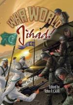 War World: Jihad! - John F. Carr, Don Hawthorne, William F. Wu, A.L. Brown, ER Stewart, Doug McElwain, James Landau