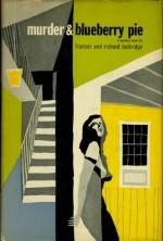 Murder & Blueberry Pie - Richard Lockridge, Frances Lockridge
