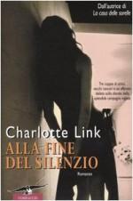 Alla fine del silenzio - Charlotte Link