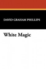 White Magic - David Graham Phillips