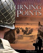 World War II: Turning Points - John Hamilton