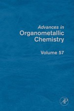 Advances in Organometallic Chemistry, Volume 57 - Anthony F. Hill, Mark J. Fink