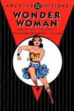 Wonder Woman Archives, Vol. 1 - William Moulton Marston, Harry G. Peter